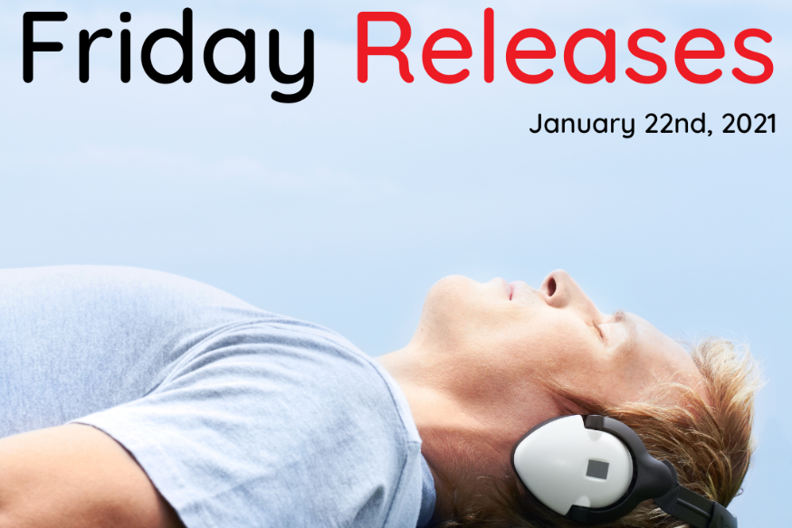 Friday Releases Jan 22, 2021